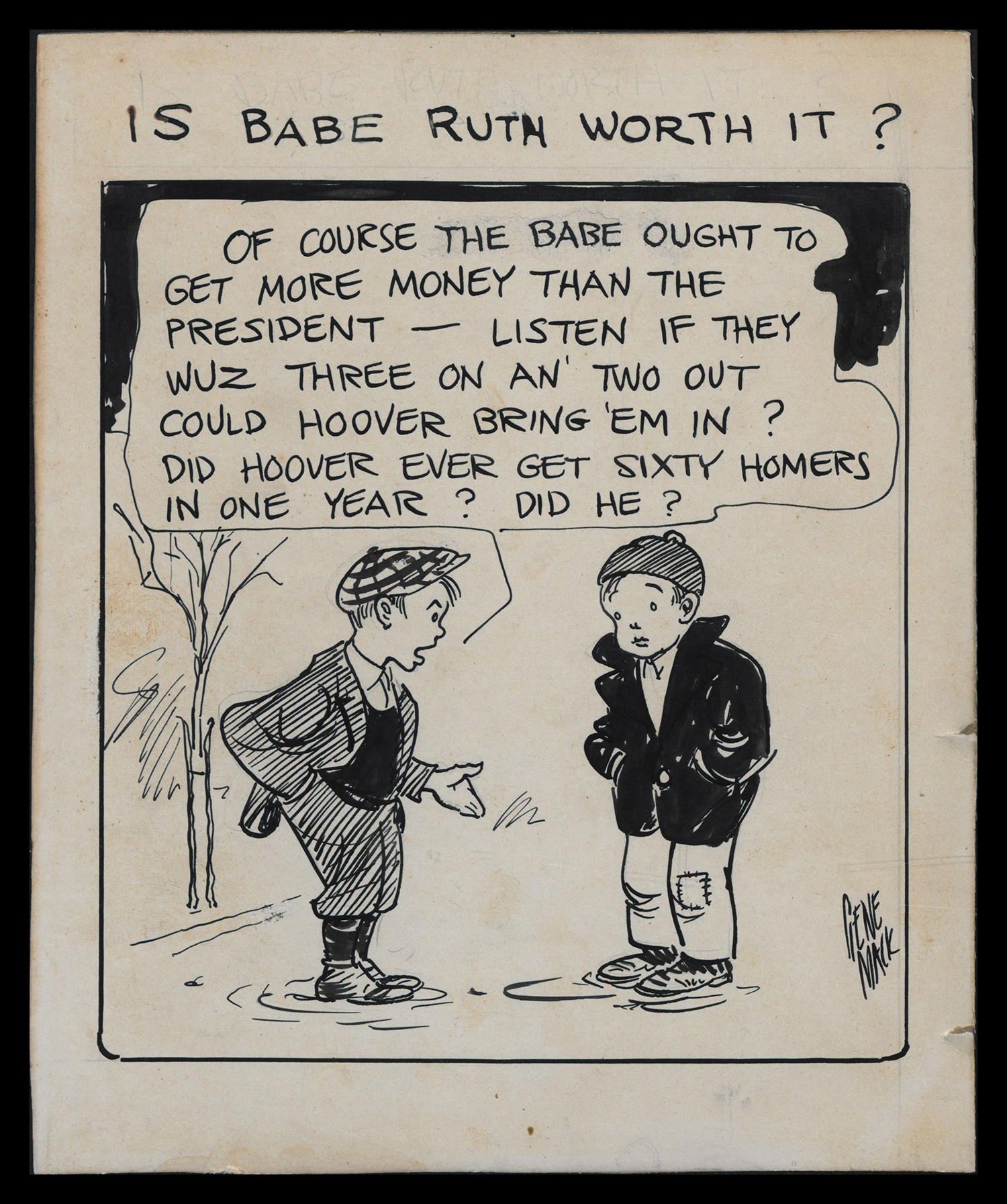 "Gene Mack's cartoon <a href=""http://collection.baseballhall.org/islandora/object/islandora%3A273610"">Is Babe Ruth Worth It?</a> commented on Ruth's 1930 salary of a hefty $80,000, which was seen by many as extravagant, especially during the Great Depression. (National Baseball Hall of Fame)"