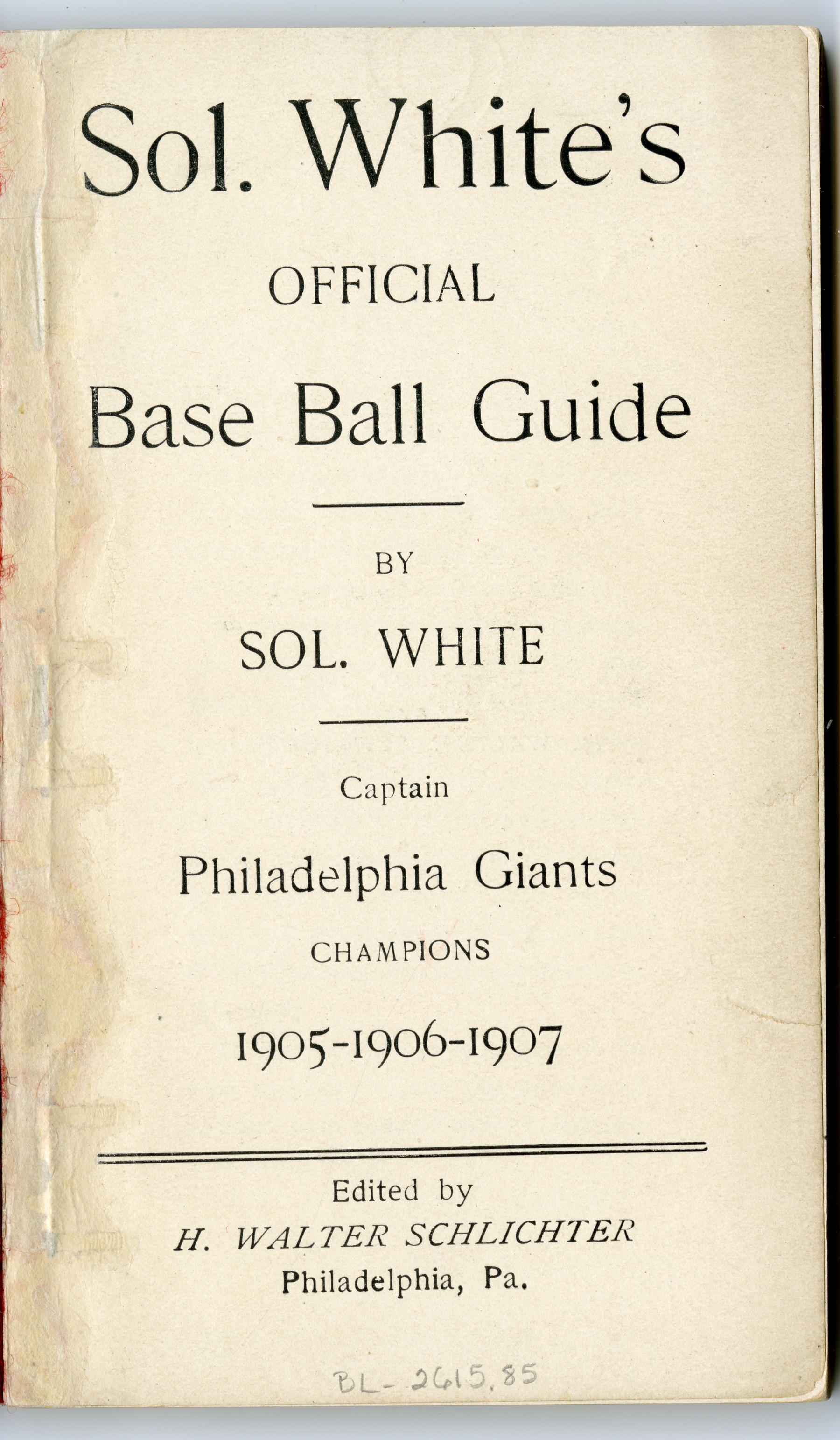 "The title page of ""Sol White's Official Base Ball Guide,"" also known as ""History of Colored Base Ball."" BL-2615.85"