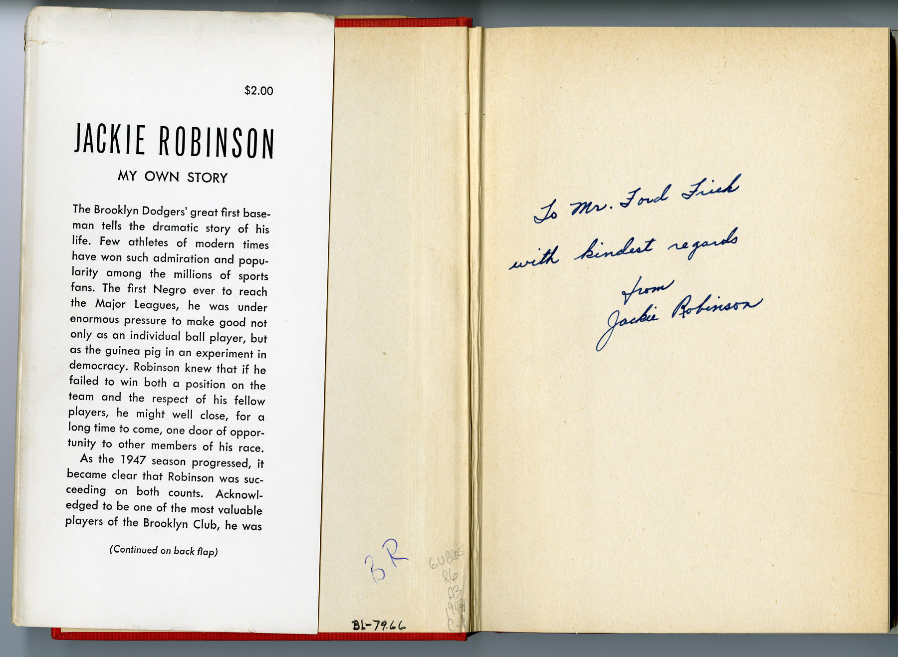 "This copy of Jackie Robinson's ""My Own Story"" was presented to former Comissioner Ford Frick. BL-79.66 (National Baseball Hall of Fame Library)"