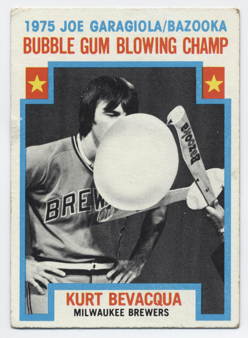 In 1976, Topps featured Kurt Bevacqua on a special baseball card honoring him as the 1975 Joe Garagiola/Bazooka Bubble Gum Blowing Champ. (National Baseball Hall of Fame)
