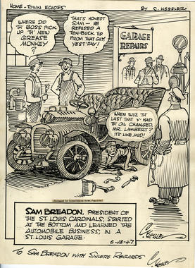 The cartoon depicts Sam Breadon as a mechanic in a St. Louis garage. Long before becoming the President of the Cardinals, Breadon moved to St. Louis as a struggling, young mechanic from New York. B-433.53 (National Baseball Hall of Fame Library)