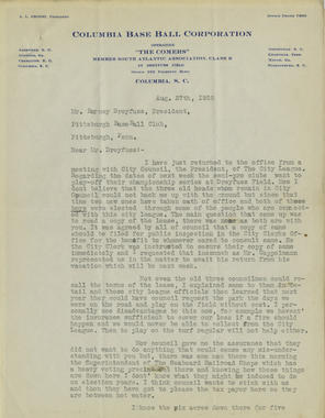 Page 1 - Letter dated August 27, 1928, from L.L. Propst, president of the Columbia Comers minor league team, to Barney Dreyfuss, owner of Pittsburgh Pirates. Propst discusses matters regarding the ballpark lease and the Columbia City Council. - BL-1074-2001 (National Baseball Hall of Fame Library)