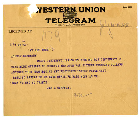 James Gaffney sent a telegram to Herrmann on July 10, 1914 about acquiring Babe Ruth and Claude Derrick from the Orioles. The Reds ultimately did not make an offer, and Ruth went to Boston. BL-439.2008 (National Baseball Hall of Fame Library)