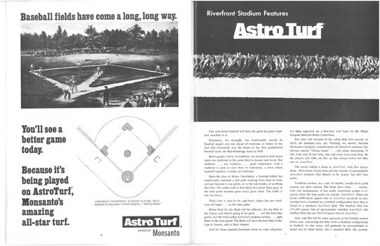 Cincinnati's Riverfront Stadium was the first ballpark to feature AstroTurf on 99 percent of its playing surface. Monsanto, the manufacturer of AstroTurf, published an advertorial in the souvenir magazine for Riverfront's official opening in June 1970. (National Baseball Hall of Fame Library)