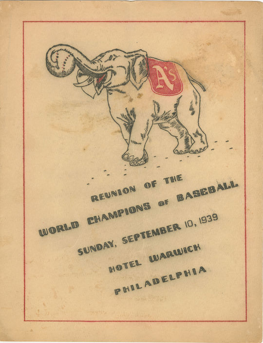 """The front cover of a menu specifically designed for the Philadelphia Athletics' 1939 Reunion of World Champions game. <a href=""""https://collection.baseballhall.org/PASTIME/philadelphia-athletics-reunion-menu-1939-september-10#page/1/mode/1up"""">PASTIME</a> (National Baseball Hall of Fame and Museum)"""