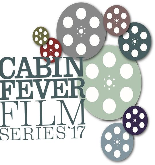 The 13th Annual Cabin Fever Film Series