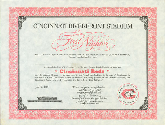 A certificate presented to fans that officially recognized their attendance at the first game played at Cincinnati's Riverfront Stadium between the Reds and the Atlanta Braves on June 30, 1970. BL-903-75 (National Baseball Hall of Fame Library)