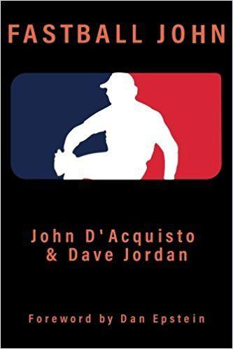 Fastball John by John D'Acquisto and David Jordan