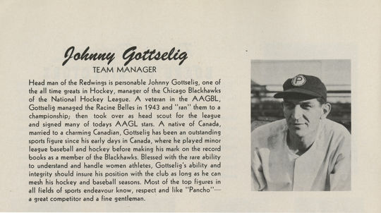 "According to his profile in the Peoria Redwings' 1947 yearbook, ""Pancho"" Gottselig was ""blessed with the rare ability to understand and handle women athletes."" Some of his former players were not as generous in their critiques when interviewed long after their playing days. BL-5437.97 (National Baseball Hall of Fame Library)"