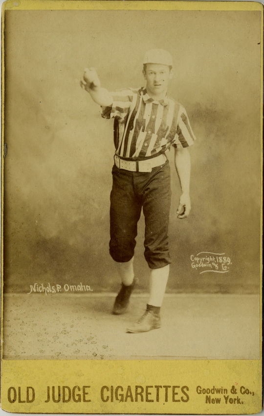 "This Old Judge Cigarettes cabinet card for Kid Nichols was made in 1889. Nichols earned his nickname ""Kid"" when he was playing for the Kansas City Cowboys, and his teammates mistook him for the team bat boy. (National Baseball Hall of Fame)"