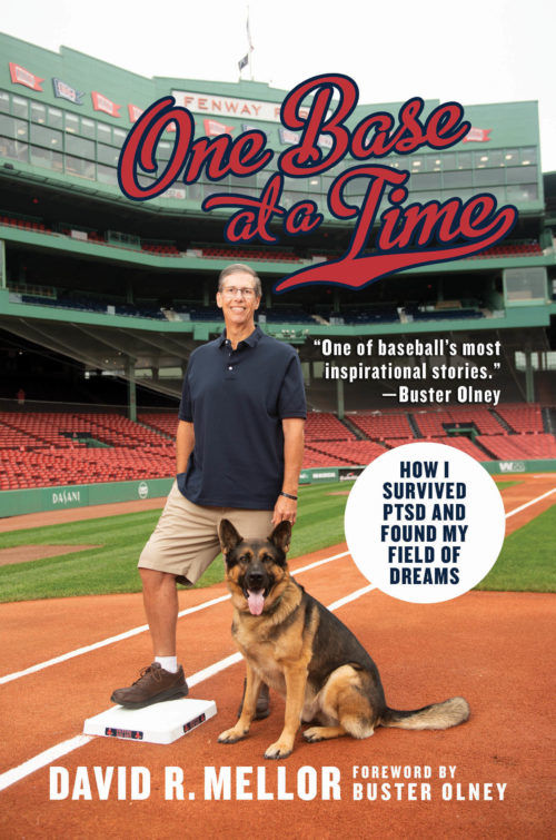 One Base at a Time: How I Survived PTSD and Found My Field of Dreams by David Mellor