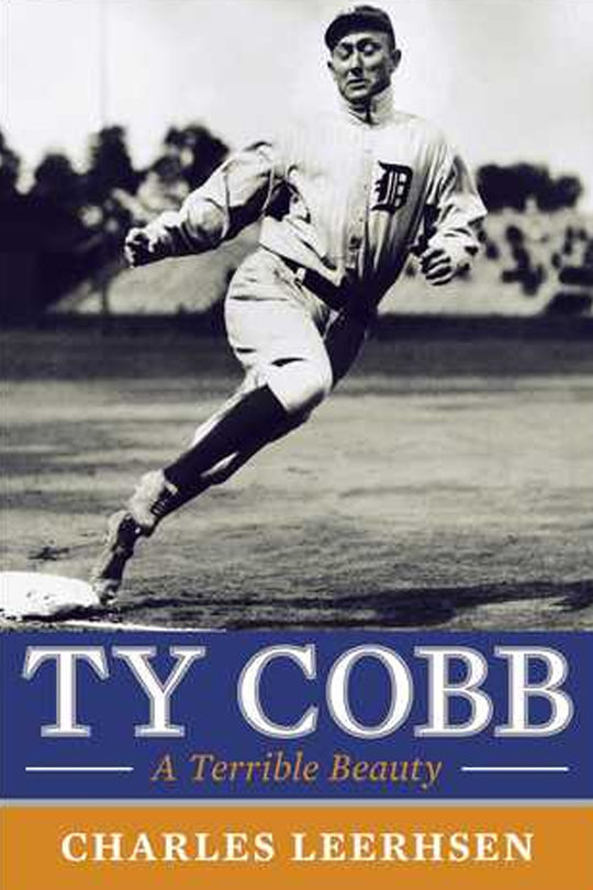 Ty Cobb: A Terrible Beauty by Charles Leerhsen