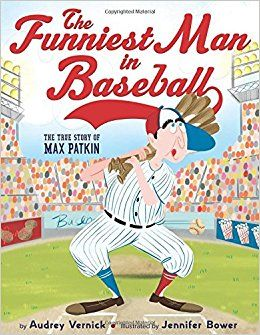 The Funniest Man in Baseball by Audrey Vernick
