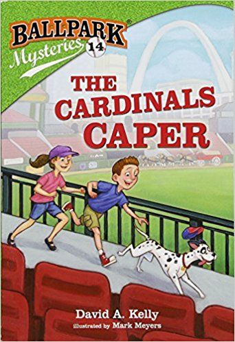 Ballpark Mysteries: The Cardinals Caper by David Kelly