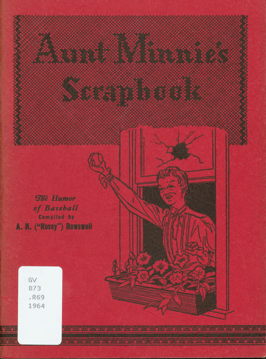 """Rosey published """"Aunti Minnie's Scrapbook: The Humor of Baseball"""" in 1939. BL-1237.94 (National Baseball Hall of Fame Library)"""