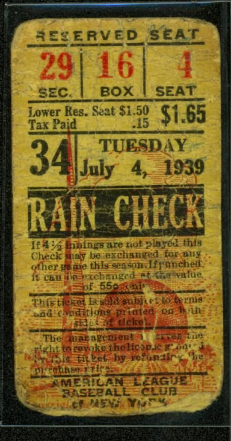 Rain Check to Lou Gehrig Day at Yankee Stadium, July 4, 1939 -  B-254.98 (National Baseball Hall of Fame Library)