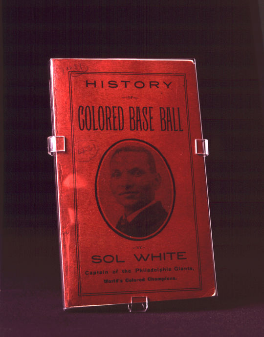 """History of Colored Base Ball,"" by Sol White, Captain of the Philadelphia Giants. BL-2615.85 (Milo Stewart, Jr. / National Baseball Hall of Fame Library)"