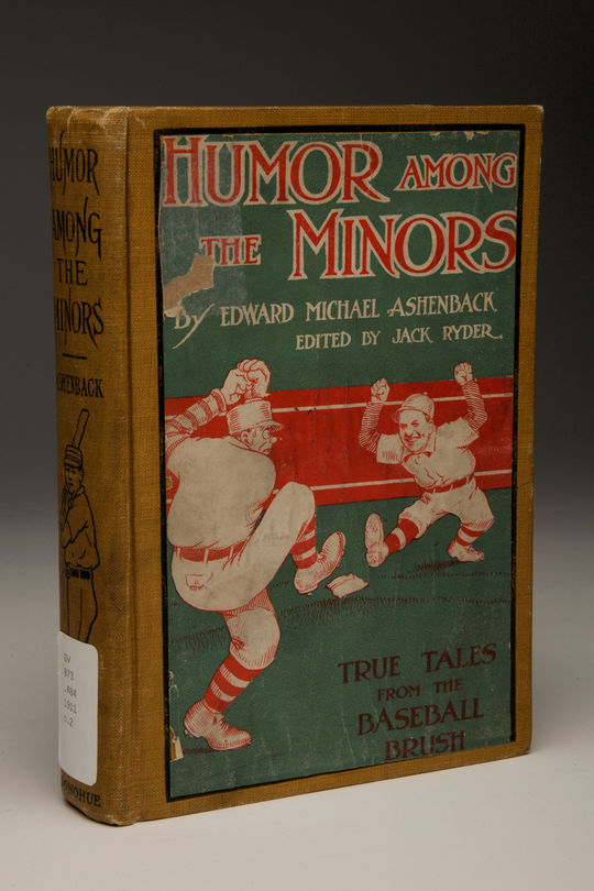 """""""Humor Among the Minors: True Tales from the Baseball Brush"""" by Edward Ashenbach (misspelled """"Ashenback""""), 1911. BL-6961.71 (Milo Stewart, Jr. / National Baseball Hall of Fame)"""