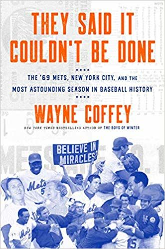 They Said It Couldn't Be Done by Wayne Coffey