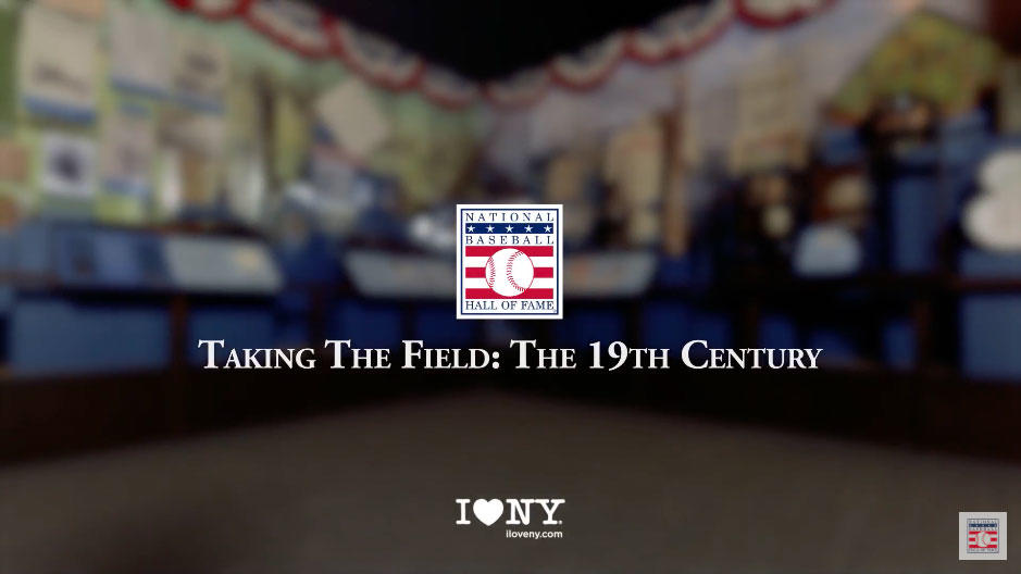 Taking the Field: The 19th Century