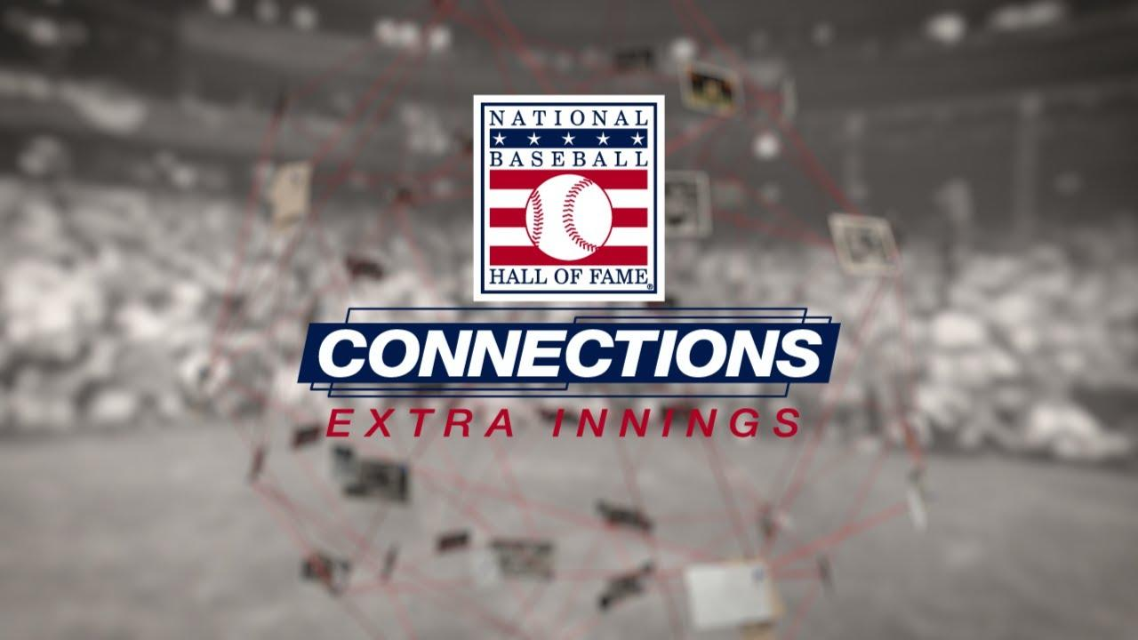 Hall of Fame Connections: Extra Innings Episode 1